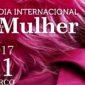DIA INTERNACIONAL DA MULHER – 11 MARÇO 2017